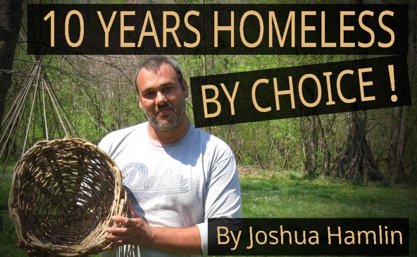 10 Years Homeless by Choice